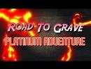 Road To Grave Platinum Adventure Trailer