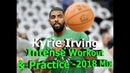 Kyrie Irving Intense Workout Practice-2018