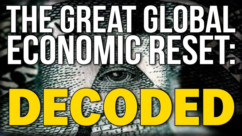 THE GREAT GLOBAL ECONOMIC RESET: DECODED