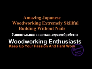 Amazing Japanese Woodworking Extremely Skillful Building Without Nails