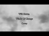 Will Haven teaser Winds Of Change (Cover)