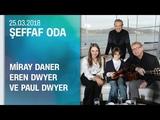 Miray Daner, Eren Dwyer ve Paul Dwyer
