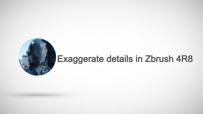 Easy Zbrush - Exaggerate Details in Zbrush 4R8 using Amp Detail by Ryan Kittleson