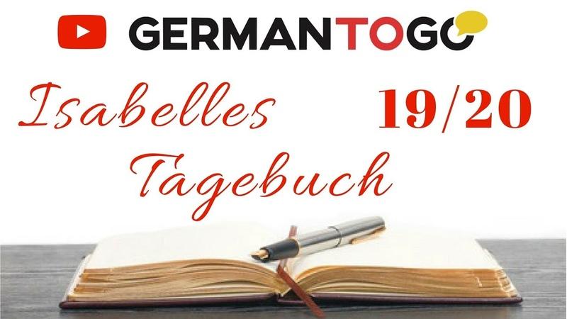 Learn German (A2 - B1): Isabelles Tagebuch (Eintrag 19)
