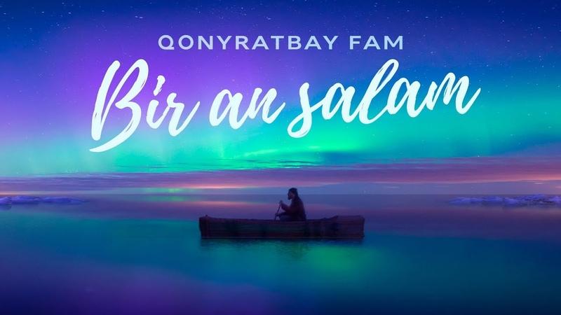 Qonyratbay Fam Bir an salam