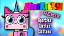 Unikitty Remix Sparkles Matter Matters REMIX Ft JTK MIX