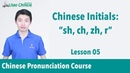 "Chinese initials ""sh, ch, zh, r"" 