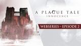 A Plague Tale Webseries Ep2 Dark Ages
