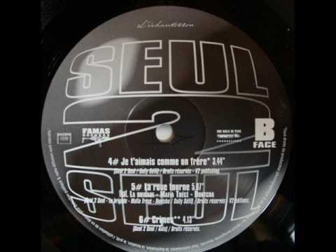 Seul 2 Seul - La Roue Tourne Feat La Brigade, Mafia Trece Dontcha
