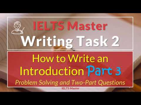 IELTS Writing Task 2 - How to Write Introductions Part 3 (Problem Solving and Two-Part Questions)