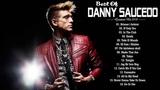 Best Of Danny Saucedo - Danny Saucedo Full Album 2018