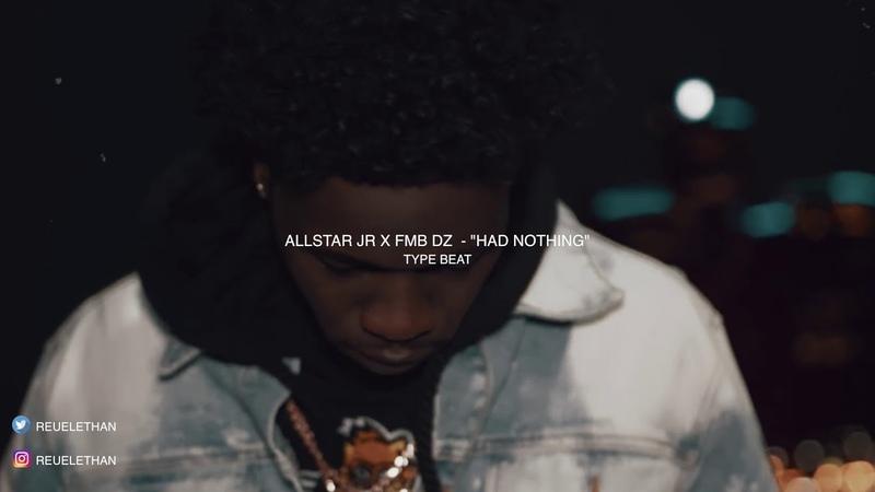 Allstar JR x FMB DZ Type Beat Had Nothing | Prod. By Reuel Ethan