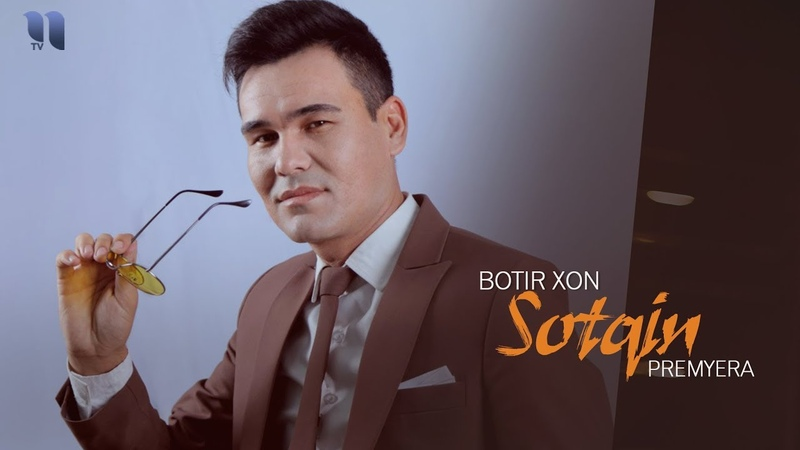 Botir Xon Sotqin Ботир Хон Сотқин music version