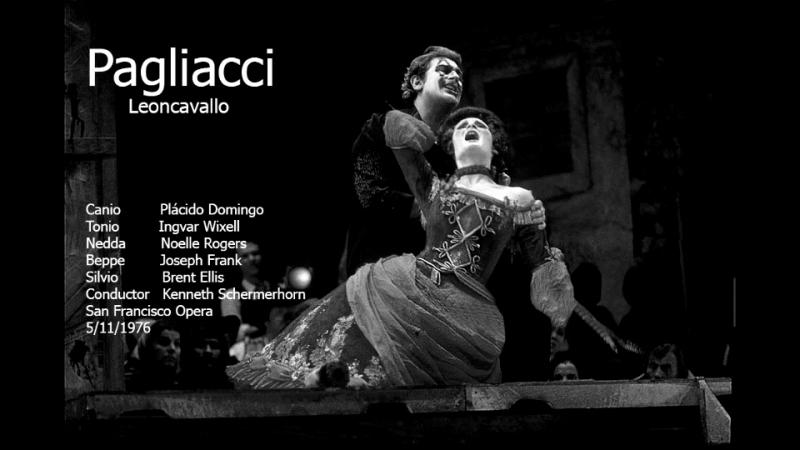 Pagliacci Leocanvallo - Plácido Domingo, Wixell, Rogers, SFO 1976