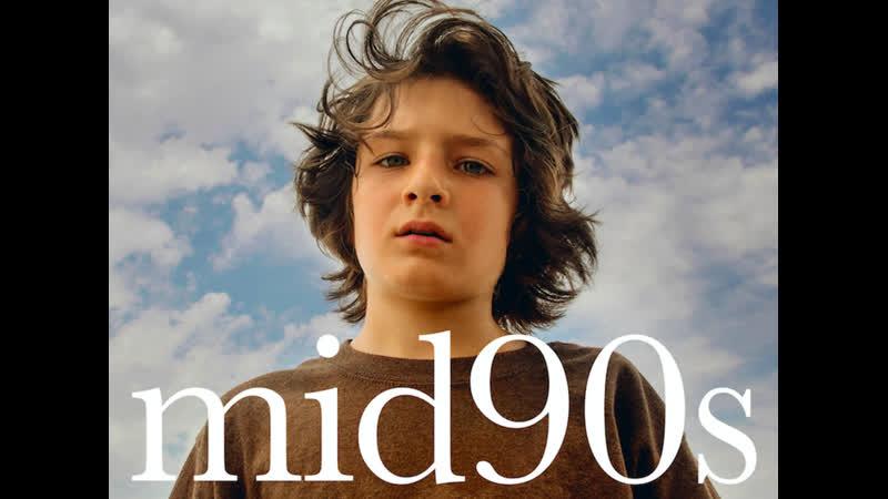 "Mid90s"" Середина 90 х Русский трейлер 2019"