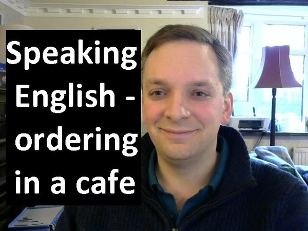 English Pronunciation 38: ordering in a cafe or restaurant