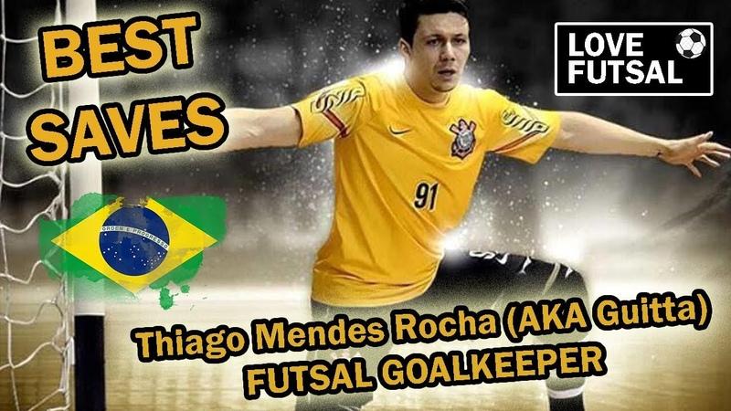 Thiago Mendes Rocha - AKA Guitta - Brazil Futsal Goalkeeper BEST SAVES - Corinthians
