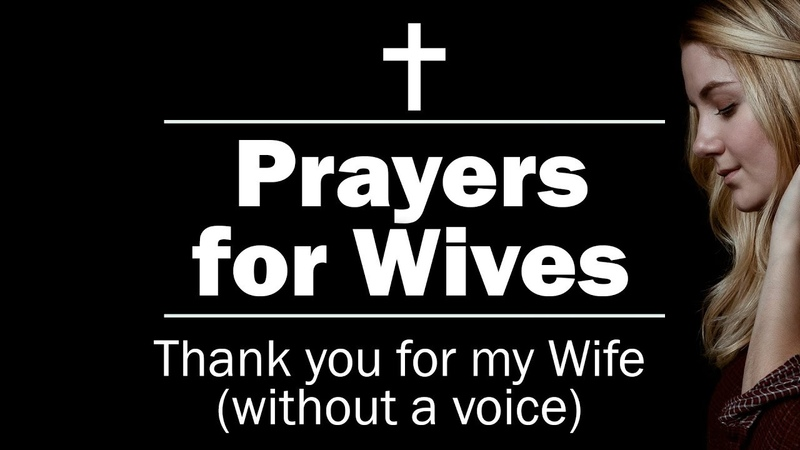 Prayers for Wives - Thank you for my Wife (without a voice)