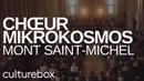 Le Chœur Mikrokosmos de Loïc Pierre au Mont Saint Michel