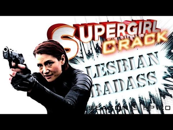 SUPERGIRL CRACK 3X20 LesbianBadass