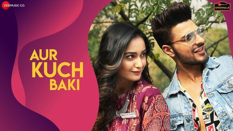 Aur Kuch Baki   Yasser Desai   Vin Rana Tridha Choudhury   Harshit Saxena,Dev  Zee Music Originals