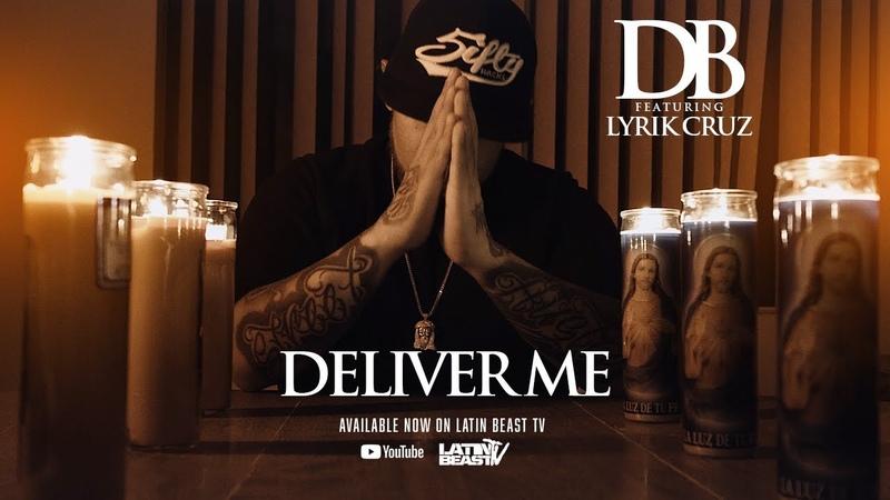DB - Deliver Me Ft. Lyrik Cruz (Official Music Video)