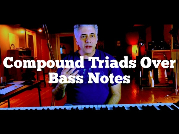 Contemporary Music Composition - Compound Triads Over Bass Notes