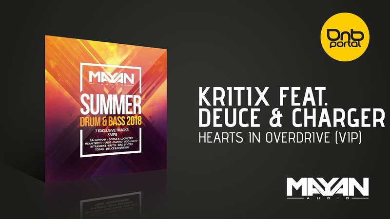 Kritix feat. Deuce Charger - Hearts In Overdrive VIP [Mayan Audio]