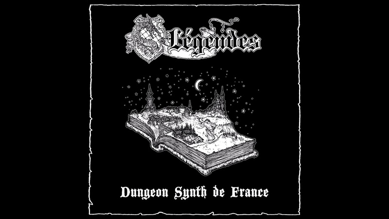 [HIGHLY RECOMMENDED !] LÉGENDES - Dungeon Synth de France (2018) (Compilation)
