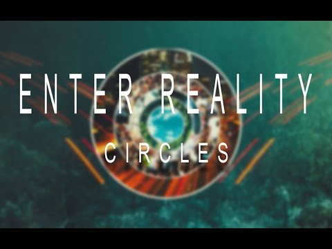 ENTER REALITY - Circles (Official Lyric Video)