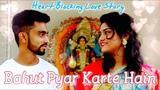 Bahut Pyar Karte Hain | Heart Breaking Emotional Love Story|Saajan | Rishi-Anvesh