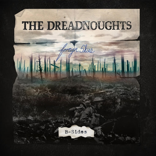 The Dreadnoughts альбом Foreign Skies (B Sides)