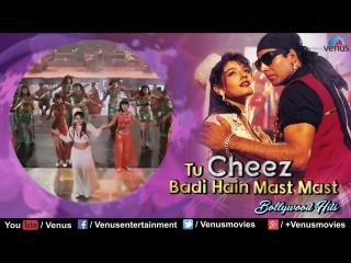 Tu Cheez Badi Hain Mast Mast - Best Bollywood Songs _Blockbuste