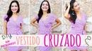 Tutorial VESTIDO CRUZADO muy fácil y sin patrones DIY wrap dress
