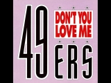 49ers - Don't You Love Me (1990)