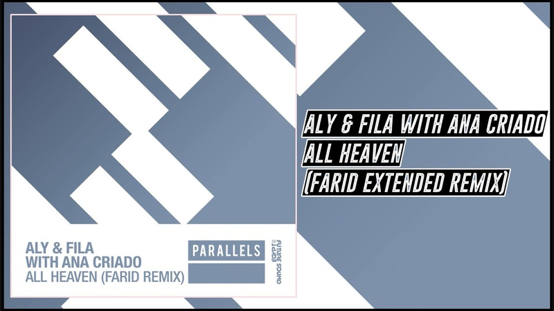 Aly Fila With Ana Criado All Heaven Farid Extended Remix FSOE Parallels