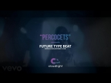 [FREE]Future x Migos Type Beat 2018 - PERCOCETS (prod by @CLOUDLIGHTBEATZ)