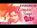 Evergreen Romantic Love Songs Vol 2 Pyar Deewana Hota Hai And More Old Hindi Love Songs