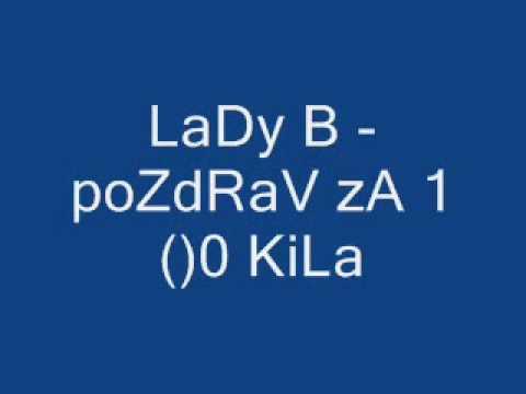 Lady B-Pozdrav za Gospodin Sto Kila