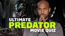 The Predator Cast Takes the Ultimate Predator Movie Quiz