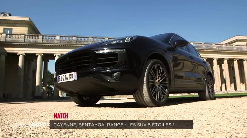 CAYENNE, BENTAYGA, RANGE _ LES SUV 5 ETOILES