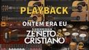Zé Neto e Cristiano ONTEM ERA EU Playback Versão Vithor Hugo Studios