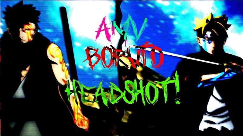 [ R.I.P X ]BILL $ABER - Headshot.BORUTO VS SHINKI「AMV」