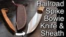 Making a railroad spike Bowie Knife and Sheath. FarmCraft101 DIY