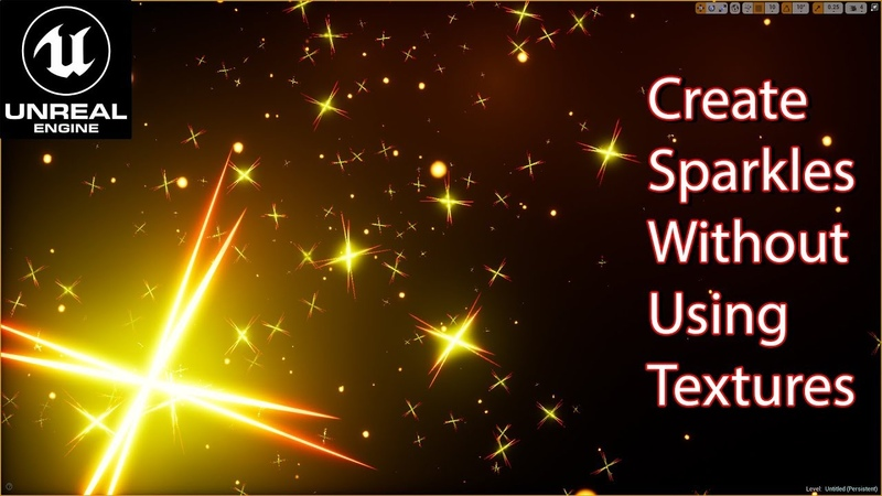 Unreal Engine: Create Sparkles without using textures.