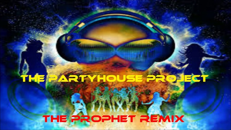 The partyhouse project - the prophet remix