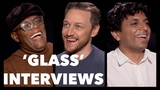 GLASS Interviews M. Night Shyamalan, James McAvoy, Samuel L. Jackson, Paulson, Taylor-Joy, Clark