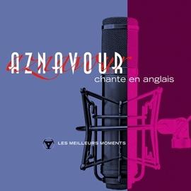 Charles Aznavour альбом Charles Aznavour chante en anglais - Les meilleurs moments