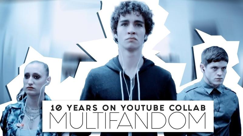 10 Years On Youtube   multifandom [collab]