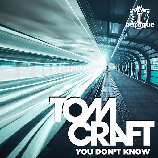 Tomcraft альбом You Don't Know